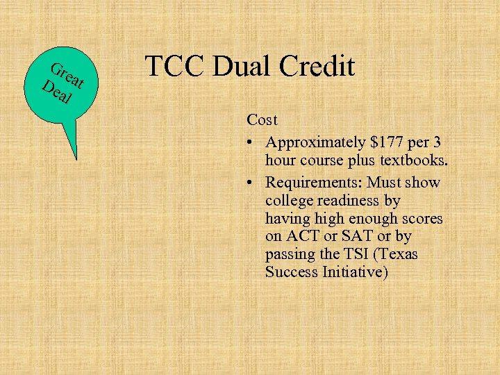 Gr e De a t al TCC Dual Credit Cost • Approximately $177 per