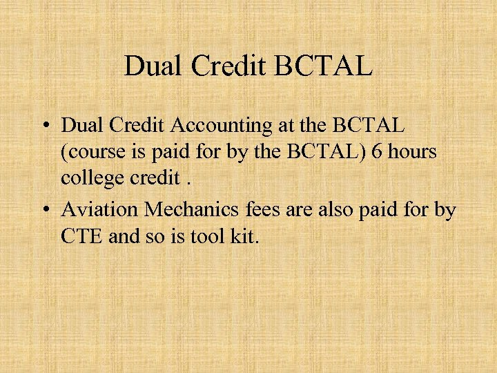 Dual Credit BCTAL • Dual Credit Accounting at the BCTAL (course is paid for