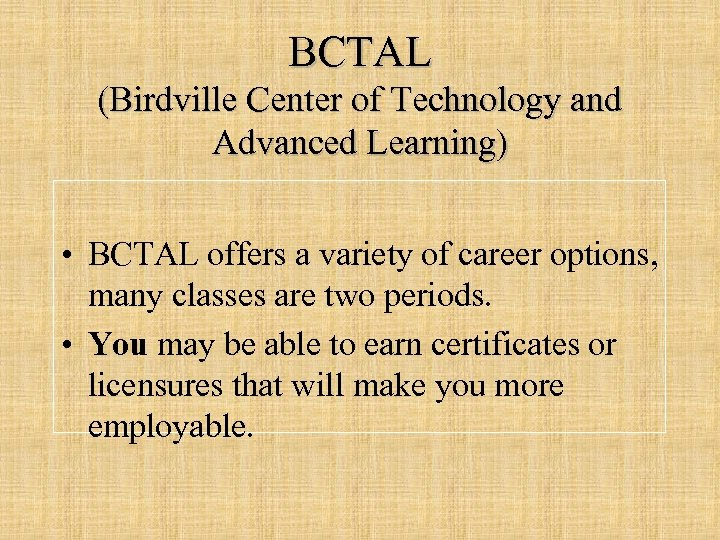 BCTAL (Birdville Center of Technology and Advanced Learning) • BCTAL offers a variety of