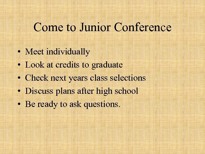 Come to Junior Conference • • • Meet individually Look at credits to graduate