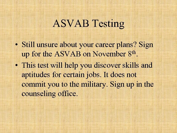 ASVAB Testing • Still unsure about your career plans? Sign up for the ASVAB