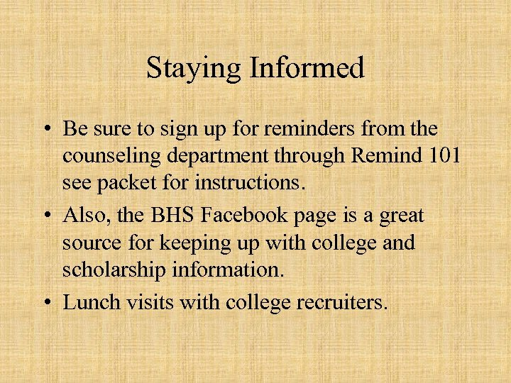 Staying Informed • Be sure to sign up for reminders from the counseling department