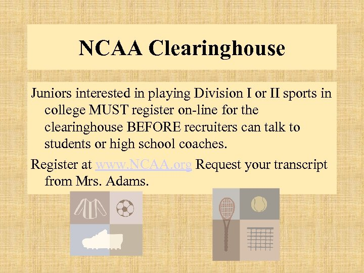 NCAA Clearinghouse Juniors interested in playing Division I or II sports in college MUST