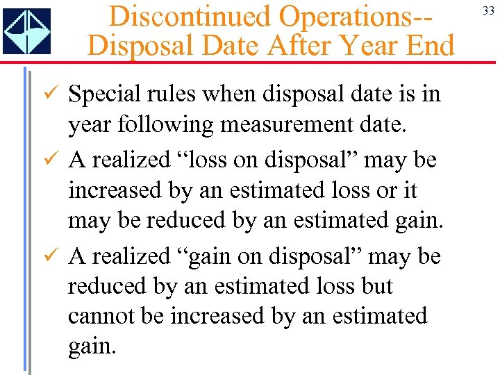 Discontinued Operations-Disposal Date After Year End ü Special rules when disposal date is in