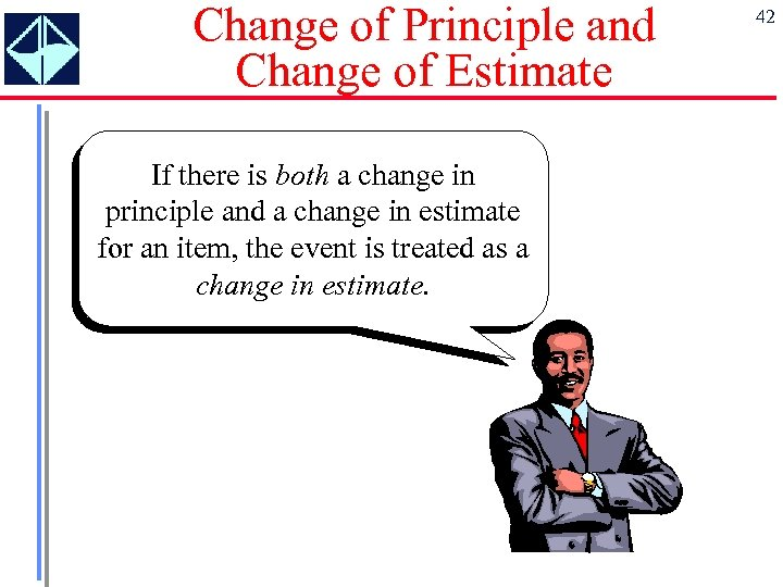 Change of Principle and Change of Estimate If there is both a change in
