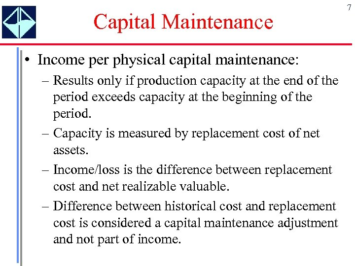 Capital Maintenance • Income per physical capital maintenance: – Results only if production capacity
