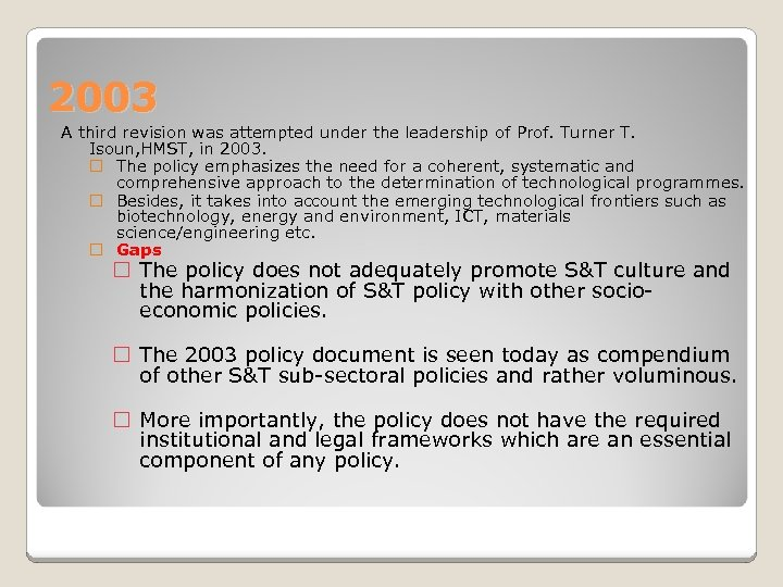 2003 A third revision was attempted under the leadership of Prof. Turner T. Isoun,