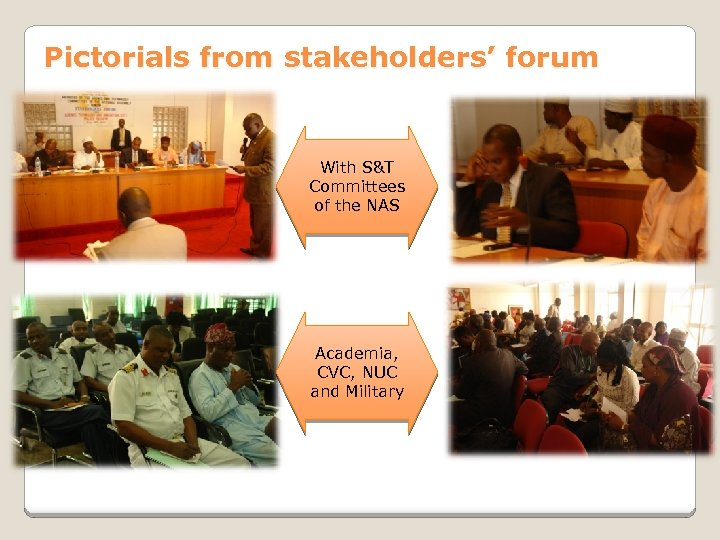 Pictorials from stakeholders' forum With S&T Committees of the NAS Academia, CVC, NUC and