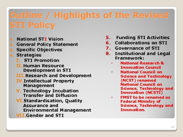 Outline / Highlights of the Revised STI Policy 1. 2. 3. 4. National STI