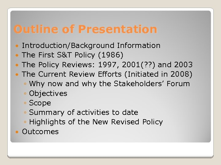 Outline of Presentation Introduction/Background Information The First S&T Policy (1986) The Policy Reviews: 1997,