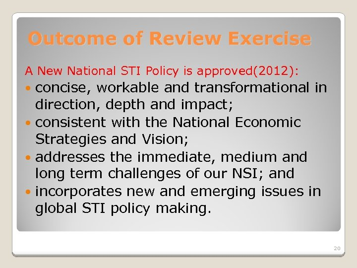Outcome of Review Exercise A New National STI Policy is approved(2012): concise, workable and