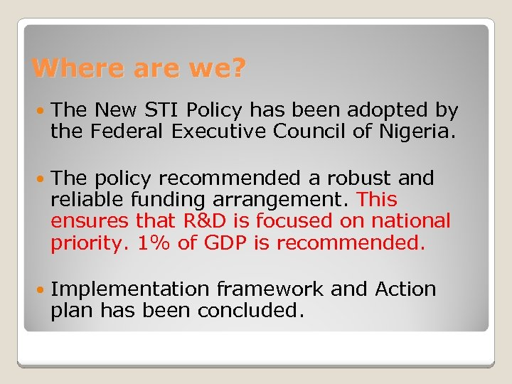 Where are we? The New STI Policy has been adopted by the Federal Executive