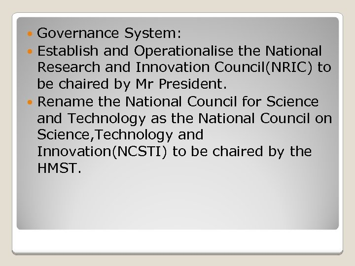 Governance System: Establish and Operationalise the National Research and Innovation Council(NRIC) to be chaired