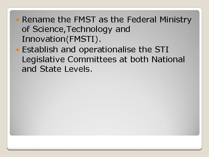 Rename the FMST as the Federal Ministry of Science, Technology and Innovation(FMSTI). Establish and