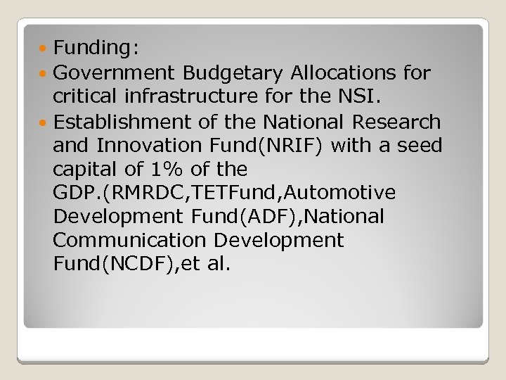 Funding: Government Budgetary Allocations for critical infrastructure for the NSI. Establishment of the National