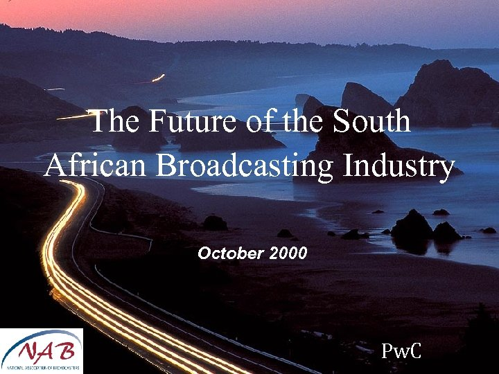 The Future of the South African Broadcasting Industry October 2000 Pw. C