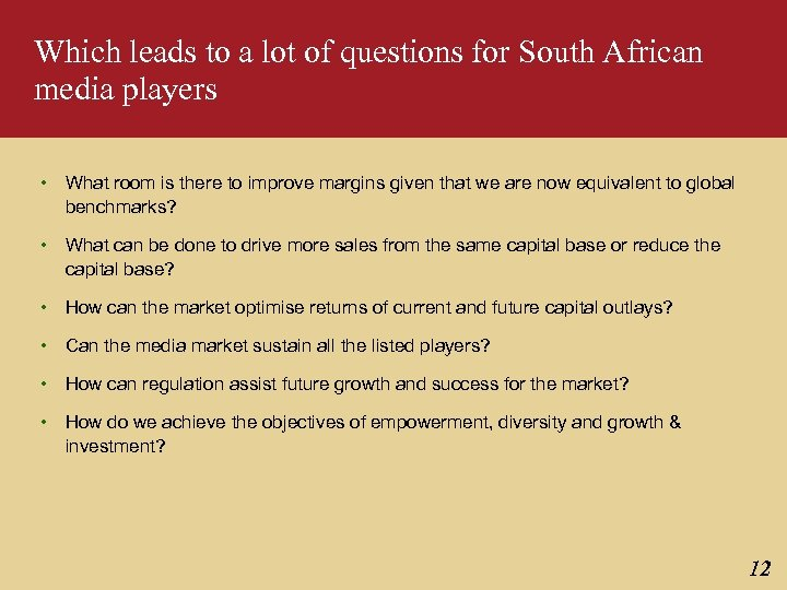Which leads to a lot of questions for South African media players • What