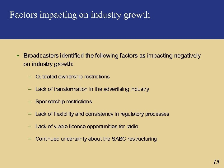 Factors impacting on industry growth • Broadcasters identified the following factors as impacting negatively