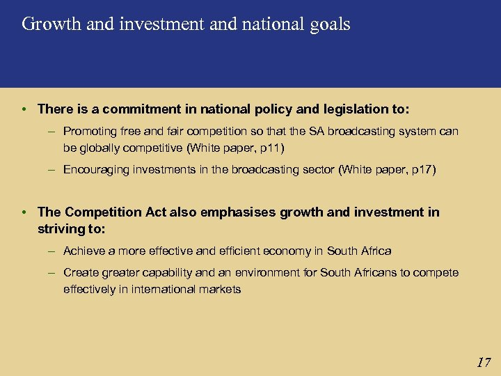 Growth and investment and national goals • There is a commitment in national policy