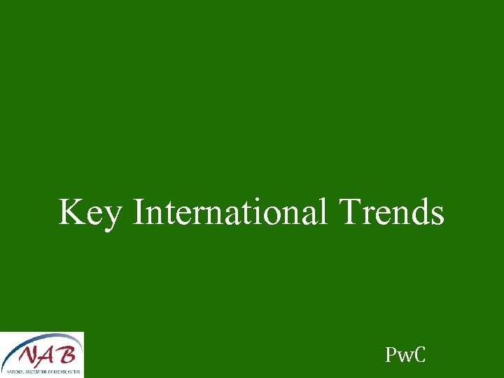 Key International Trends Pw. C
