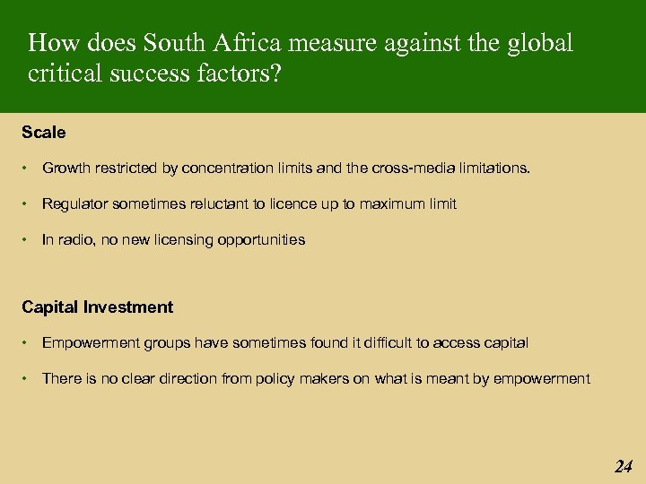 How does South Africa measure against the global critical success factors? Scale • Growth