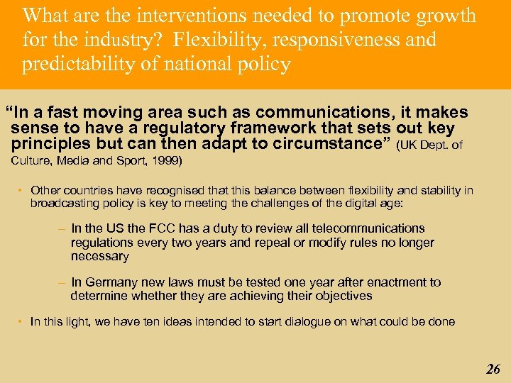 What are the interventions needed to promote growth for the industry? Flexibility, responsiveness and
