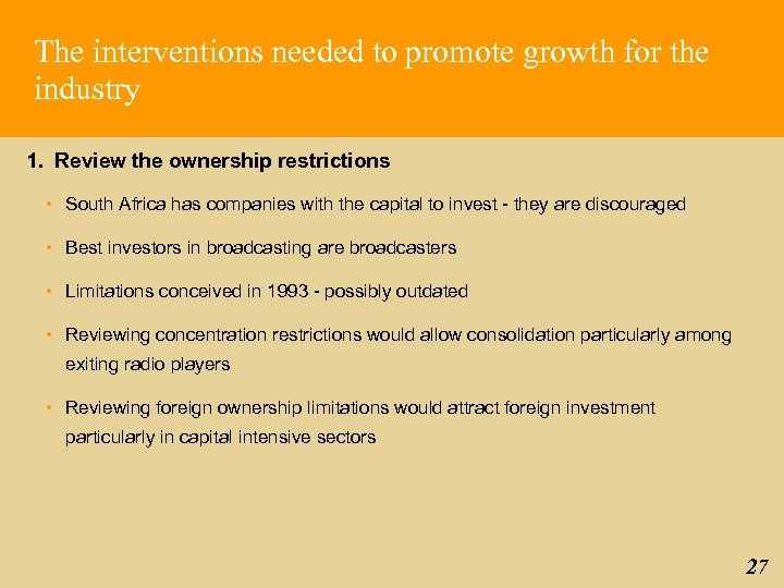 The interventions needed to promote growth for the industry 1. Review the ownership restrictions