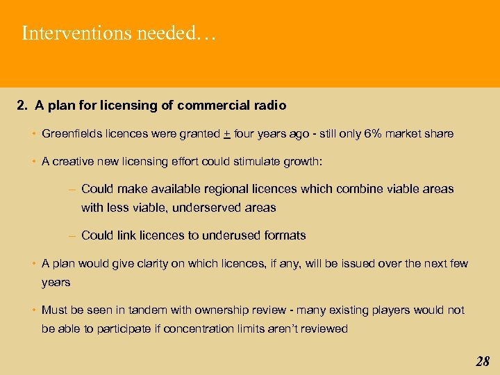 Interventions needed… 2. A plan for licensing of commercial radio • Greenfields licences were