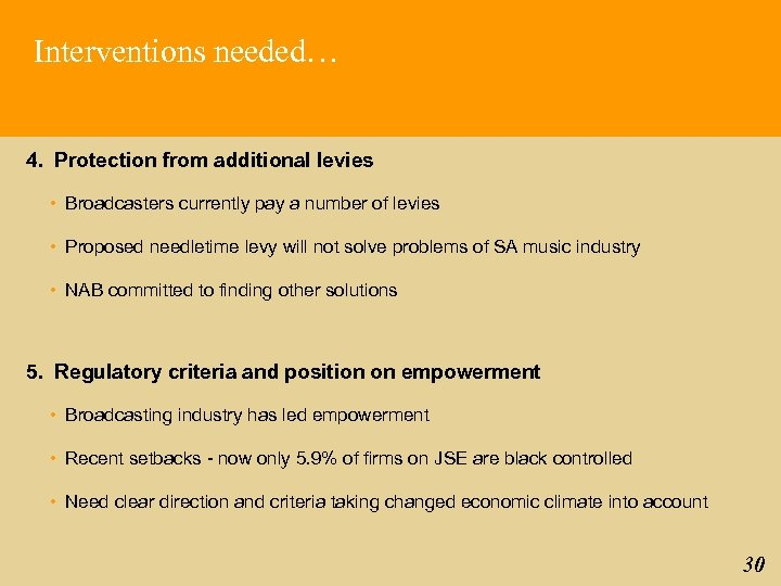 Interventions needed… 4. Protection from additional levies • Broadcasters currently pay a number of