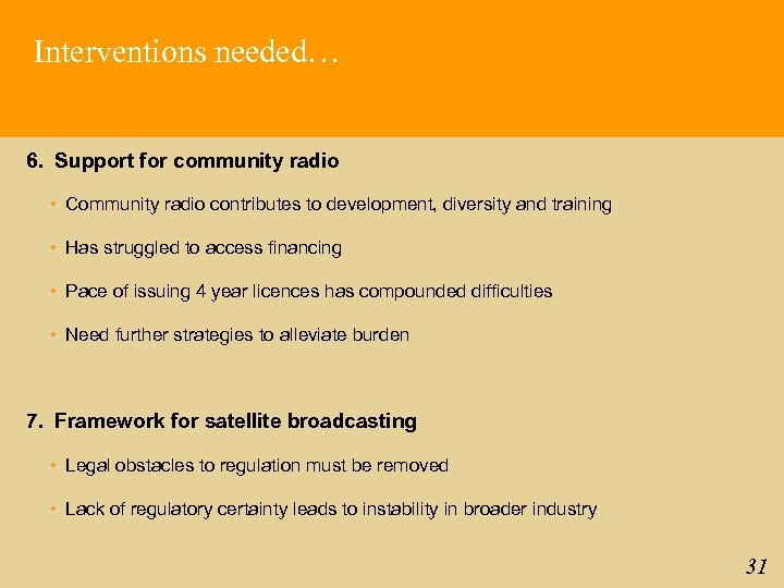 Interventions needed… 6. Support for community radio • Community radio contributes to development, diversity