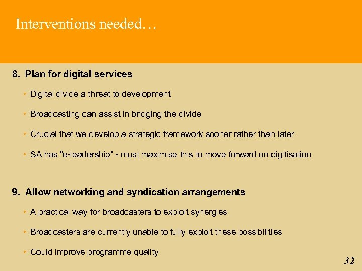 Interventions needed… 8. Plan for digital services • Digital divide a threat to development