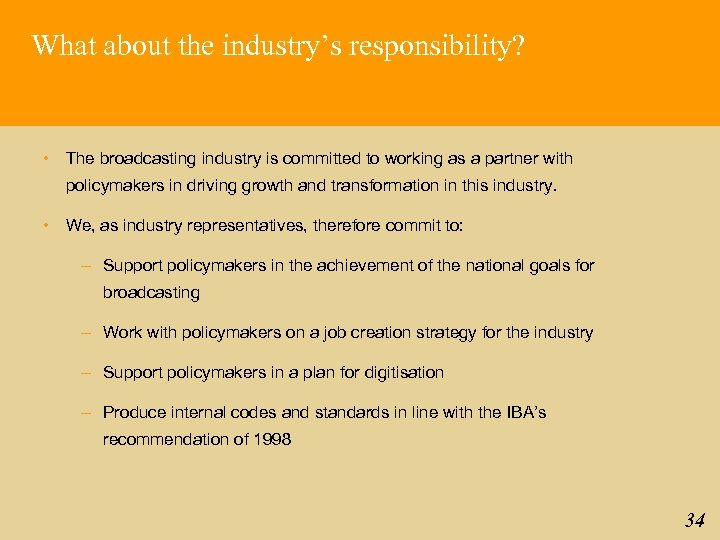 What about the industry's responsibility? • The broadcasting industry is committed to working as