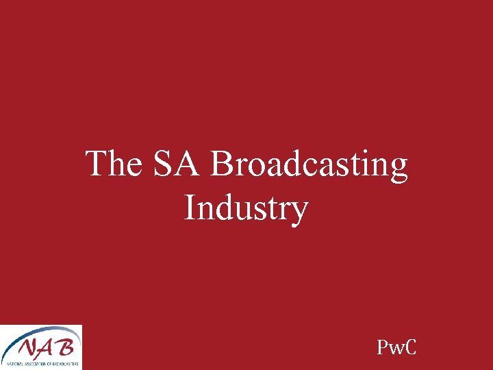 The SA Broadcasting Industry Pw. C