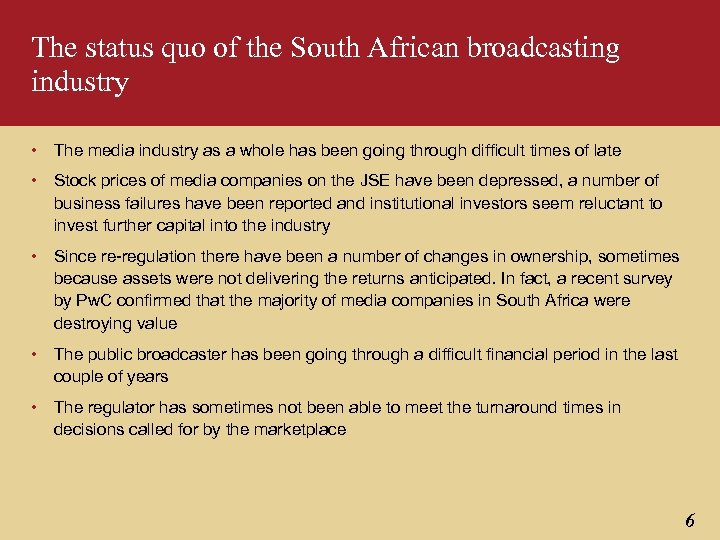 The status quo of the South African broadcasting industry • The media industry as