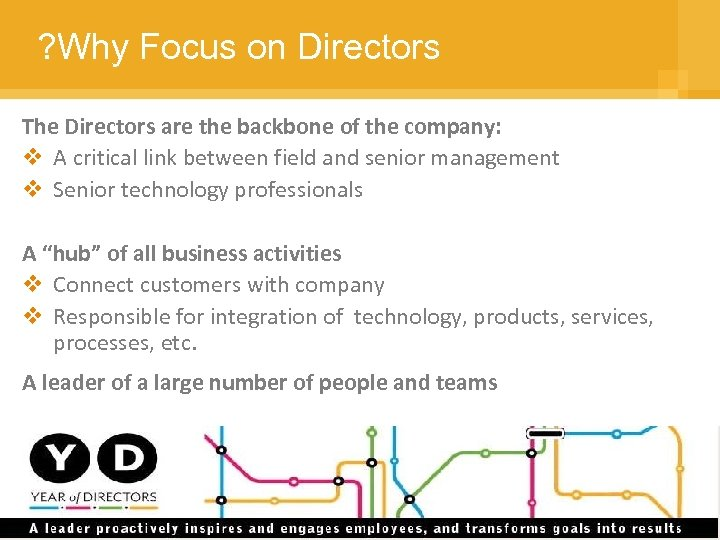 ? Why Focus on Directors The Directors are the backbone of the company: v