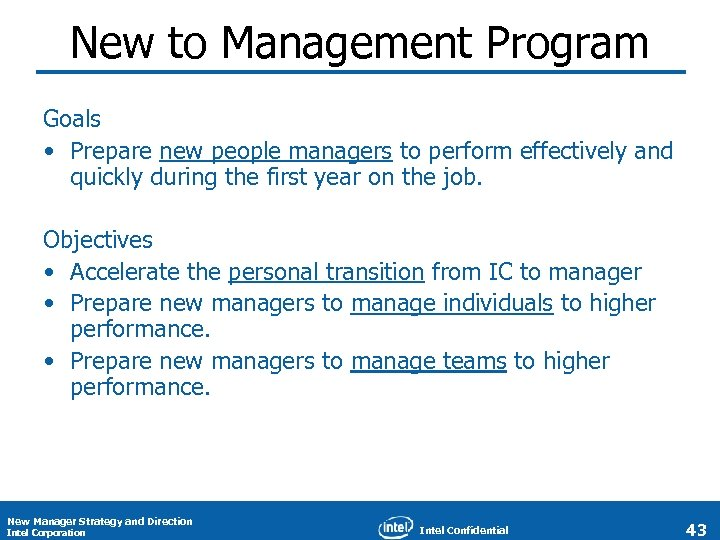 New to Management Program Goals • Prepare new people managers to perform effectively and