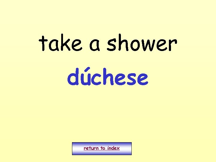 take a shower dúchese return to index