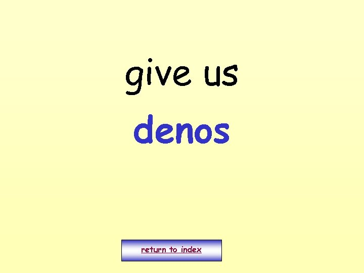 give us denos return to index