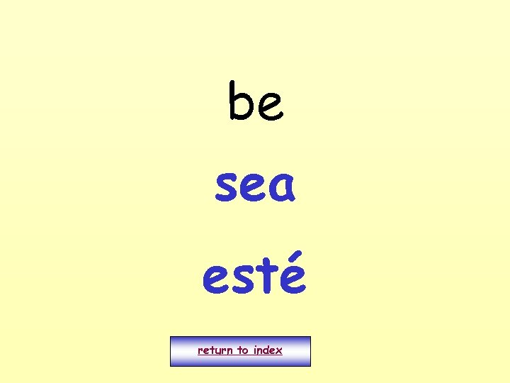 be sea esté return to index