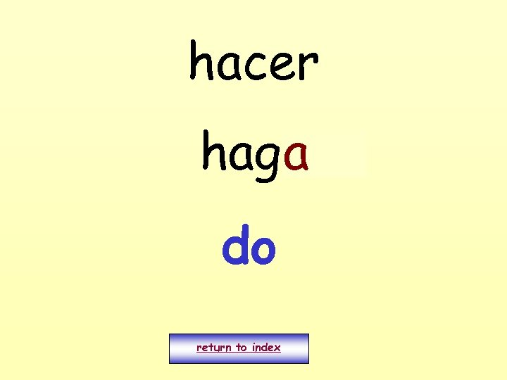 hacer hago a do return to index