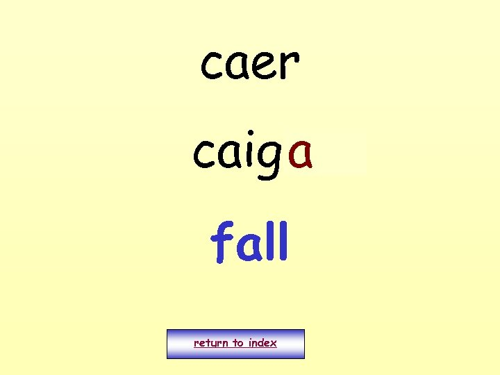 caer caigo a fall return to index