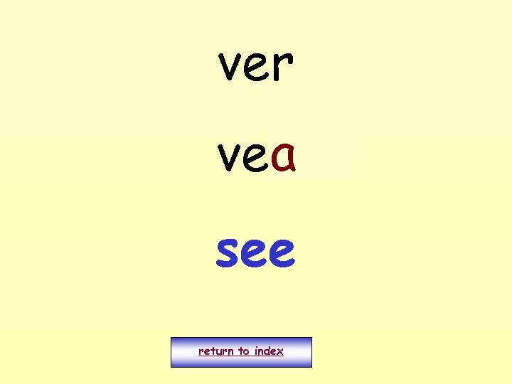 ver a veo see return to index