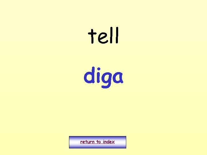 tell diga return to index