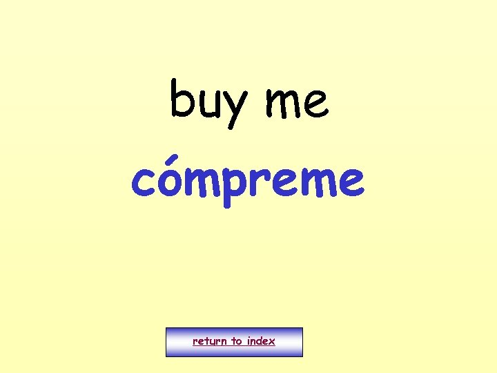 buy me cómpreme return to index
