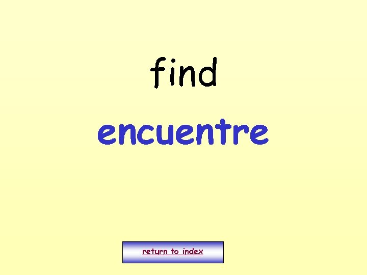 find encuentre return to index