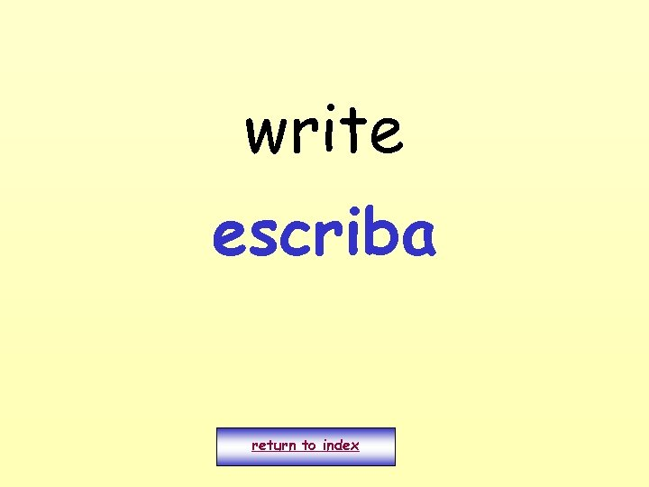 write escriba return to index