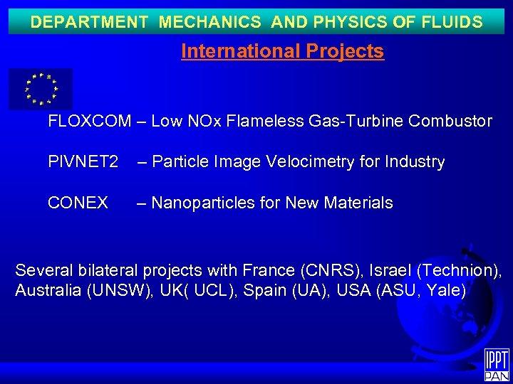 DEPARTMENT MECHANICS AND PHYSICS OF FLUIDS International Projects FLOXCOM – Low NOx Flameless Gas-Turbine