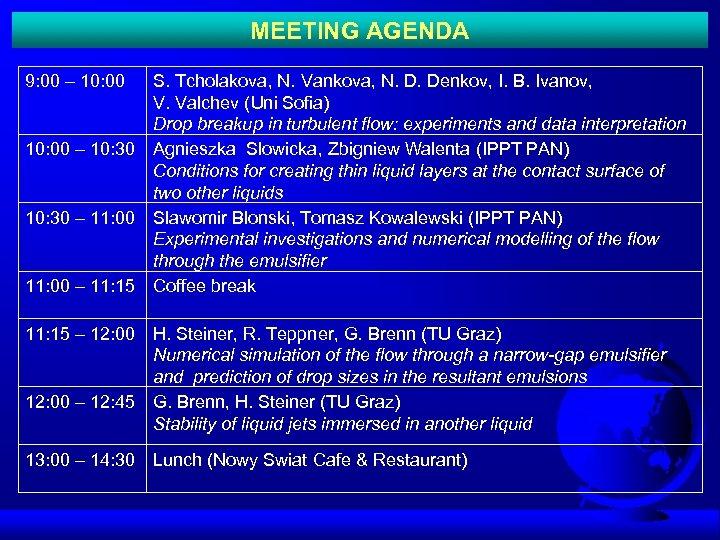 MEETING AGENDA 9: 00 – 10: 30 – 11: 00 – 11: 15 –