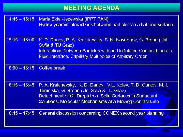 MEETING AGENDA 14: 45 – 15: 15 Maria Ekiel-Jezewska (IPPT PAN) Hydrodynamic interactions between