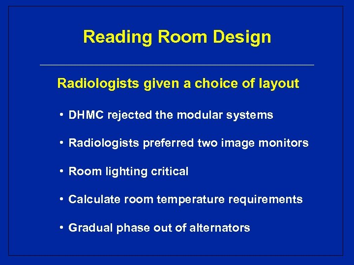 Reading Room Design Radiologists given a choice of layout • DHMC rejected the modular